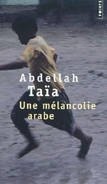 Une mélancolie arabe par Taïa