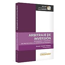 Arbitraje de inversión, estándares y garantías (2017) (1ª edición)