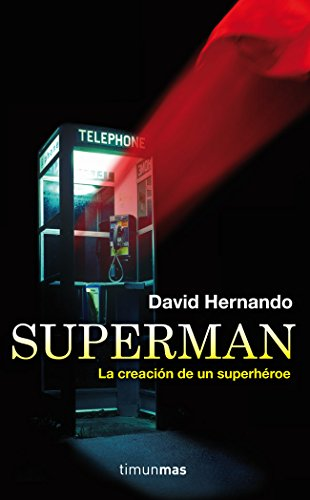 Descargar Libro Superman, La Creación De Un Superhéroe David Hernando