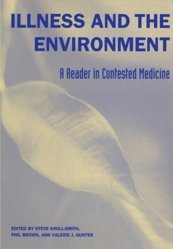 Contested Medicine - Illness and the Environment: A Reader in Contested Medicine