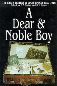 A Dear & Noble Boy: The Life and Letters of Louis Stokes, 1897-1916