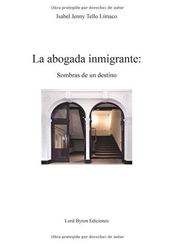 Descargar Libro La Abogada Inmigrante: Sombras De Un Destino Isabel Jenny Tello Límaco