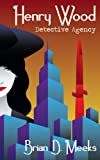 Henry Wood Detective Agency (Henry Wood Detective series Book 1)