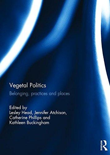 Vegetal Politics: Belonging, practices and places
