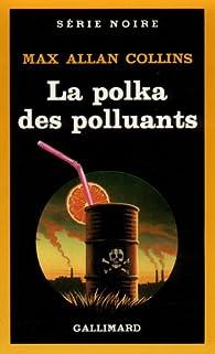 La Polka des polluants par Max Allan Collins