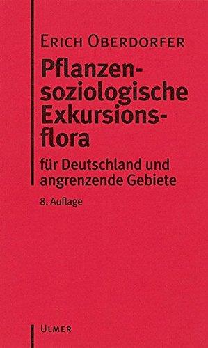 Pflanzensoziologische Exkursionsflora: Für Deutschland und angrenzende Gebiete