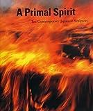 Primal Spirit, Howard N. Fox, 0810924676
