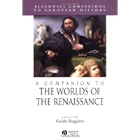 A Companion to the Worlds of the Renaissance (Blackwell Companions to European History)