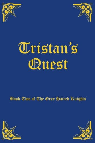 Tristans's Quest (Grey Haired Knights)