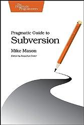 Pragmatic Guide to Subversion (Pragmatic Programmers)