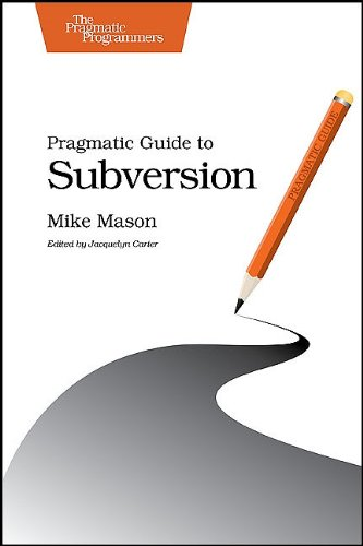 Pragmatic Guide to Subversion (Pragmatic Programmers)