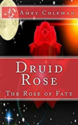 Druid Rose: The Rose of Fate (English Edition)