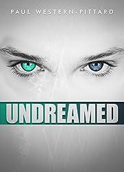 Undreamed (Psychological Thriller) (Psychological Suspense Mystery Book 2)
