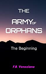 The Army of Orphans: The Beginning (Volume 1)