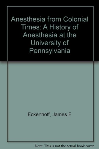 Anesthesia from Colonial Times: A Story of Anesthesia at the University of Pennsylvania