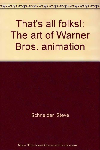 That's all folks!: The art of Warner Bros. animation