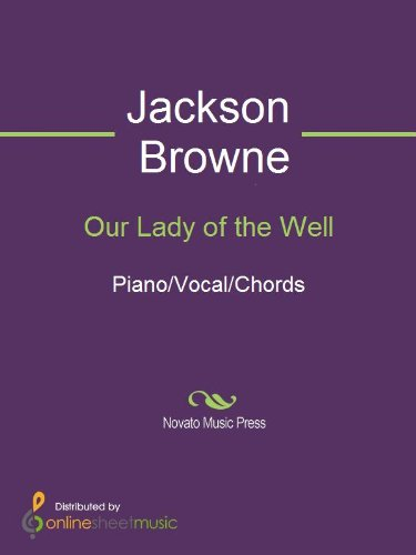 Our Lady Of The Well Kindle Edition By Jackson Browne Arts