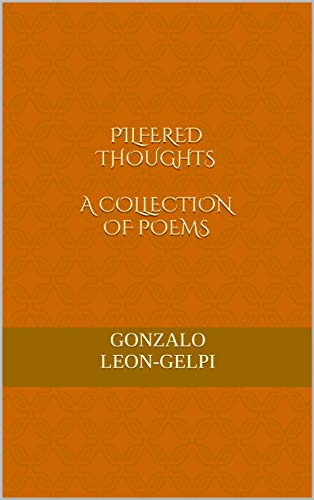 Pilfered Thoughts: A Collection of Poems