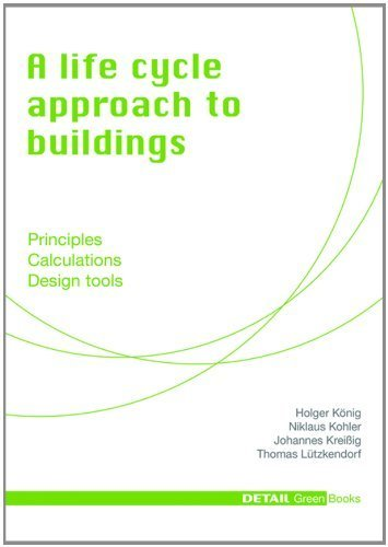 K?nig et al.: A life cycle approach to buildings (Detail Green Books) by Niklaus Kohler (2013-02-26)