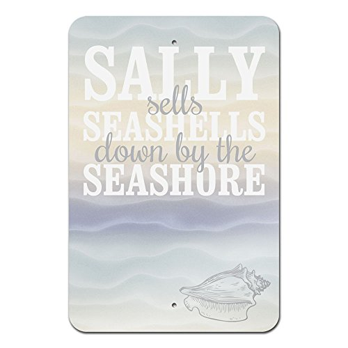 Sally Sells Sea Shells Down by the Seashore Novelty Metal Sign 18