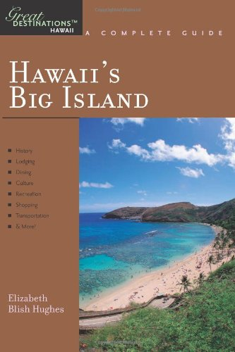 Explorer's Guide Hawaii's Big Island: A Great Destination (Explorer's Great Destinations) (Best Italian Restaurants In North Beach)