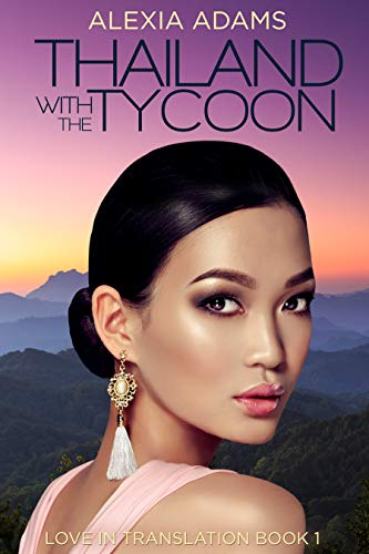 Thailand with the Tycoon (Love in Translation Book 1) by [Adams, Alexia]