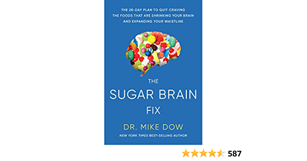 Sugar Brain Fix: The 28-Day Plan to Quit Craving the Foods That Are Shrinking Your Brain and Expanding Your Waistline (English Edition)