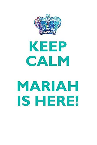 Keep Calm, Mariah Is Here Affirmations Workbook Positive Affirmations Workbook Includes: Mentoring Questions, Guidance, Supporting ()