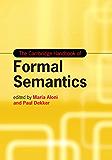 The Cambridge Handbook of Formal Semantics (Cambridge Handbooks in Language and Linguistics)