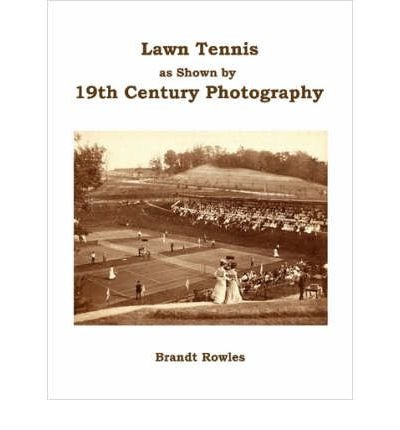 Lawn Tennis as Shown by 19th Century Photography (Paperback) - Common