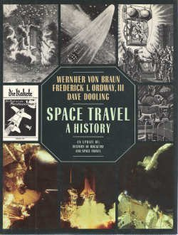 Space Travel: A History : An Update of History of Rocketry & Space Travel (Von Braun Dreamer Of Space Engineer Of War)