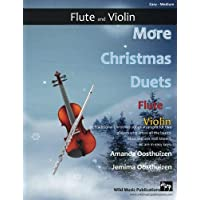 Image for More Christmas Duets for Flute and Violin: 26 wonderful Christmas songs arranged for two players who know all the basics. Exciting less well-known carols. All are in easy keys.