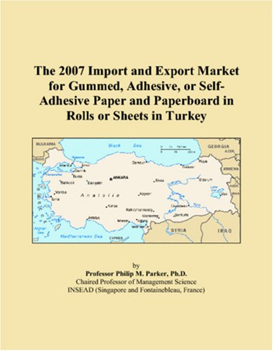 The 2007 Import and Export Market for Gummed, Adhesive, or Self-Adhesive Paper and Paperboard in Rolls or Sheets in Turkey pdf