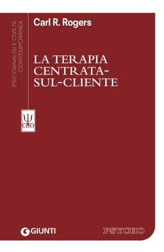 Terapia Centrata Sul Cliente Copertina flessibile – 30 gen 2013 Carl R. Rogers A. Palmonari J. Rombauts GIUNTI EDITORE