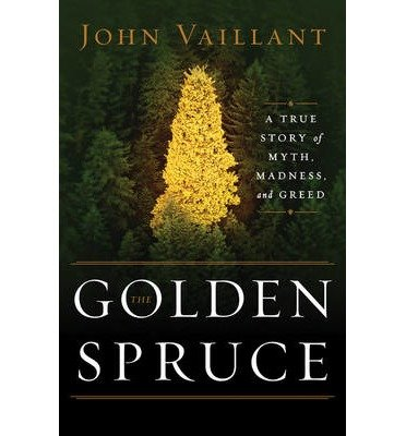 The Golden Spruce: A True Story Of Myth, Madness, And (Golden Harvest Salt)