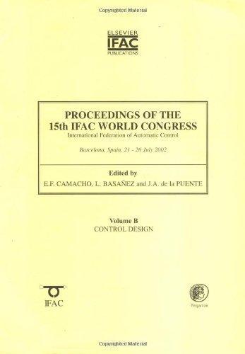 Control Design: Proceedings of the 15th Ifac World Congressw, International Federation of Automatic Control, Barcelona, Spain, 21-26 July 2002 (IFAC Proceedings Volumes) 1st edition by Basenez, L., De LA Puenta, J. A. (2003) Paperback pdf epub