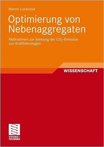 Optimierung von Nebenaggregaten: Maßnahmen zur Senkung der CO2-Emission von Kraftfahrzeugen (German Edition)