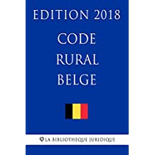 Code rural belge - Edition 2018 (French Edition)