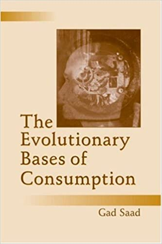 The Evolutionary Bases of Consumption (Marketing and Consumer Psychology Series)