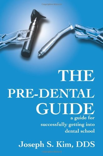 [(The Pre-Dental Guide: A Guide for Successfully Getting Into Dental School)] [Author: Joseph S Kim] published on (October, 2001) PDF