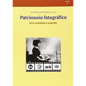 Patrimonio fotográfico. De la visibilidad a la gestión: 280 (Biblioteconomía y Administración cultural)