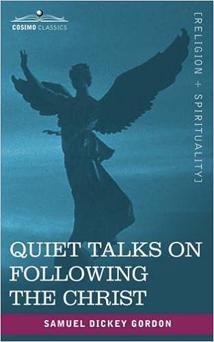 Quiet Talks on Following the Christ by Samuel Dickey Gordon (2007-03-01)