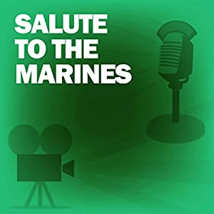 Salute to the Marines (Dramatized) Radio/TV Program