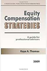 Equity Compensation Strategies 2009: A Guide For Professional Advisors Paperback