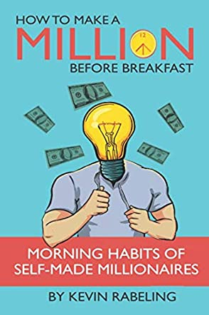 How to Make a Million Before Breakfast