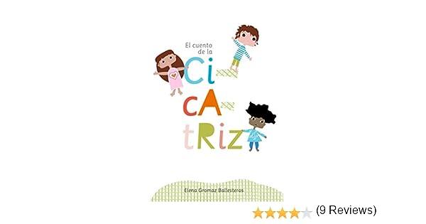 El cuento de la cicatriz: Cuentos infantiles para niños de 2 a 6 ...