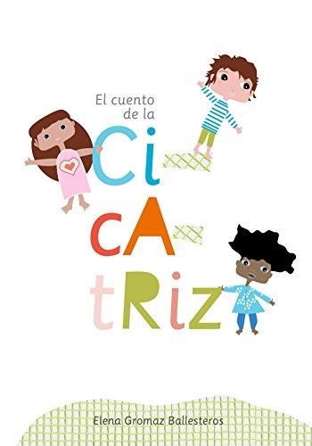 El cuento de la cicatriz: Cuentos infantiles para niños de 2 a 6 años (