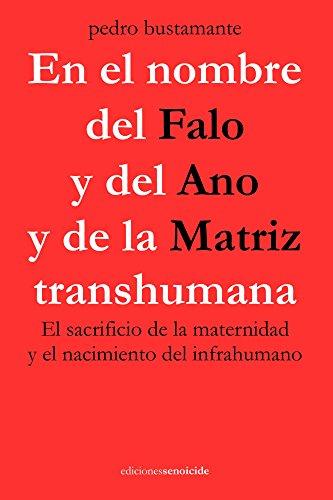 Amazon.com: En el nombre del Falo y del Ano y de la Matriz ...