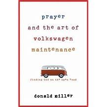Prayer and the Art of Volkswagen Maintenance
