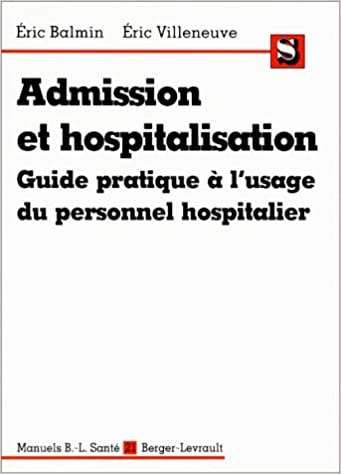 Livre Admission et hospitalisation. Guide pratique à l'usage du personnel hospitalier epub pdf